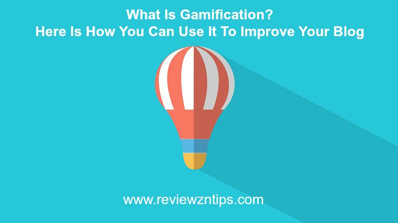 What Is Gamification - Here Is How You Can Use It To Improve Your Blog