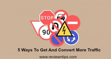 5 Ways To Get And Convert More Traffic