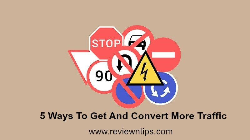 ways to get and convert more traffic
