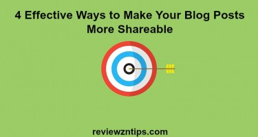 4 Effective Ways to Make Your Blog Posts More Shareable