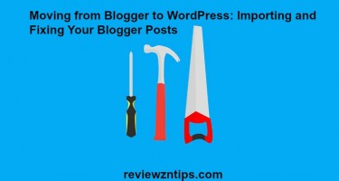 Moving from Blogger to WordPress: Importing and Fixing Your Blogger Posts