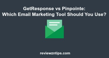 GetResponse vs Pinpointe: Which Email Marketing Tool Should You Use?