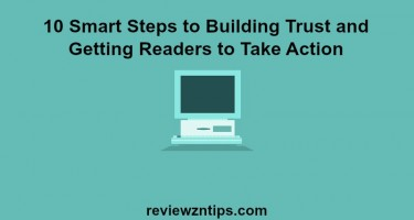 10 Smart Steps to Building Trust and Getting Readers to Take Action