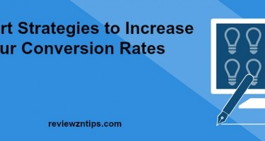 7 Smart Strategies to Increase Your Conversion Rates