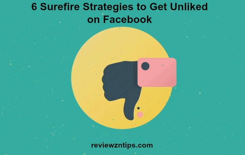 6-surefire-strategies-to-get-unliked-on-facebook