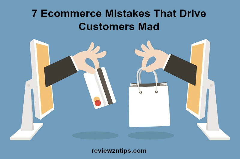 7-ecommerce-mistakes-that-drive-customers-mad