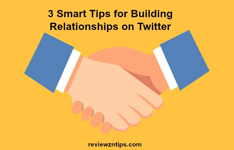 3-smart-tips-for-building-relationships-on-twitter