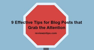 9 Effective Tips for Blog Posts that Grab the Attention