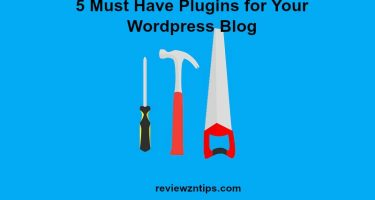 5 Must Have Plugins for Your WordPress Blog