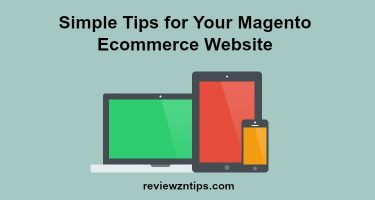 Simple Tips for Your Magento Ecommerce Website